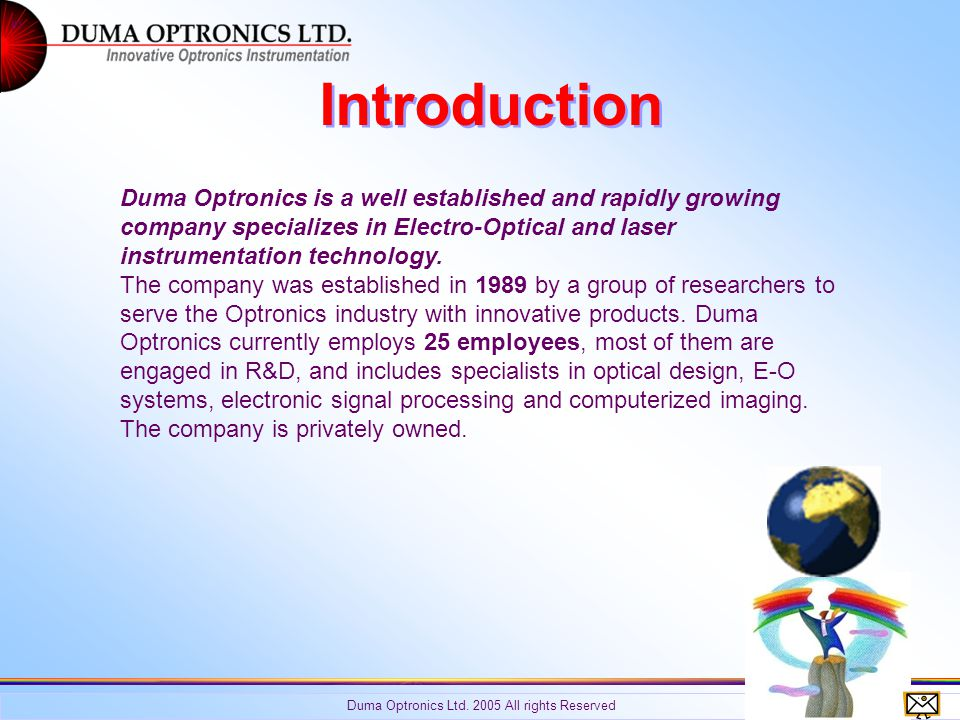 Introduction Duma Optronics is a well established and rapidly growing company specializes in Electro-Optical and laser instrumentation technology.