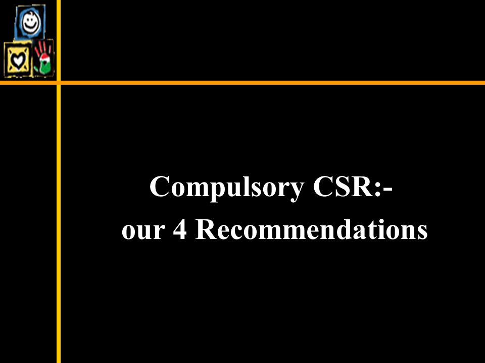 Compulsory CSR:- our 4 Recommendations