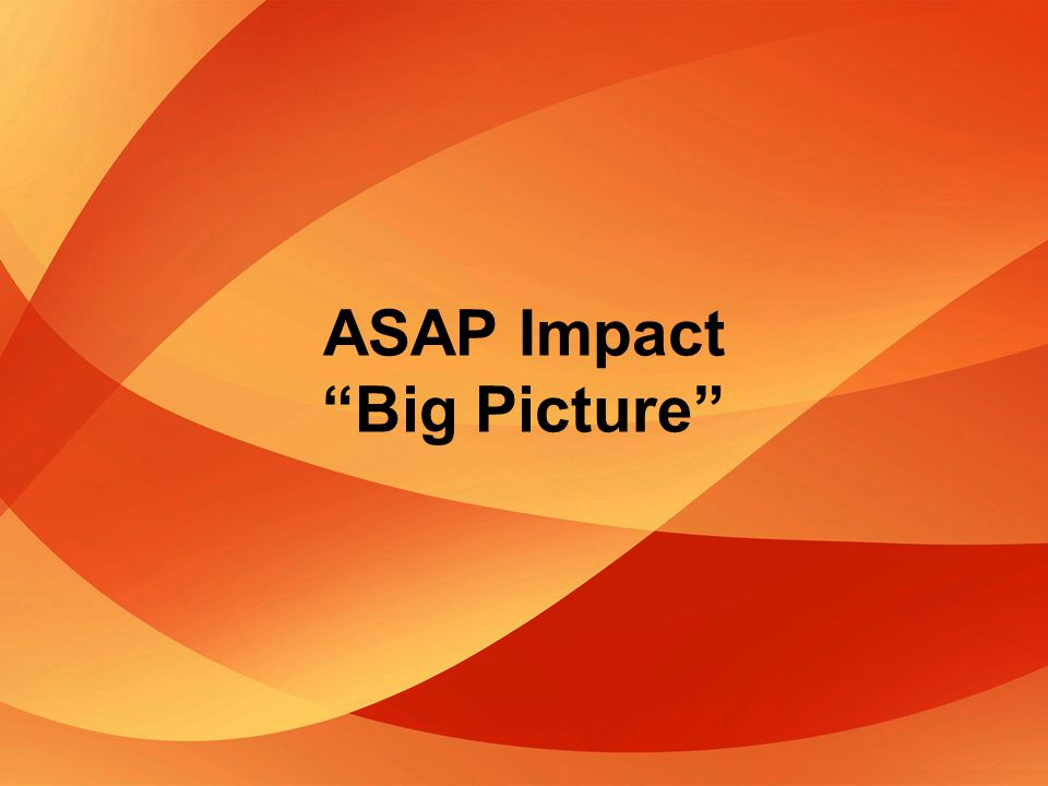ASAP Impact Big Picture