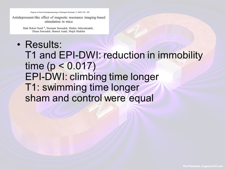 Results: T1 and EPI-DWI: reduction in immobility time (p < 0.017) EPI-DWI: climbing time longer T1: swimming time longer sham and control were equal