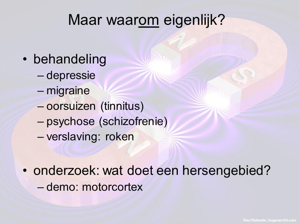 behandeling –depressie –migraine –oorsuizen (tinnitus) –psychose (schizofrenie) –verslaving: roken onderzoek: wat doet een hersengebied.