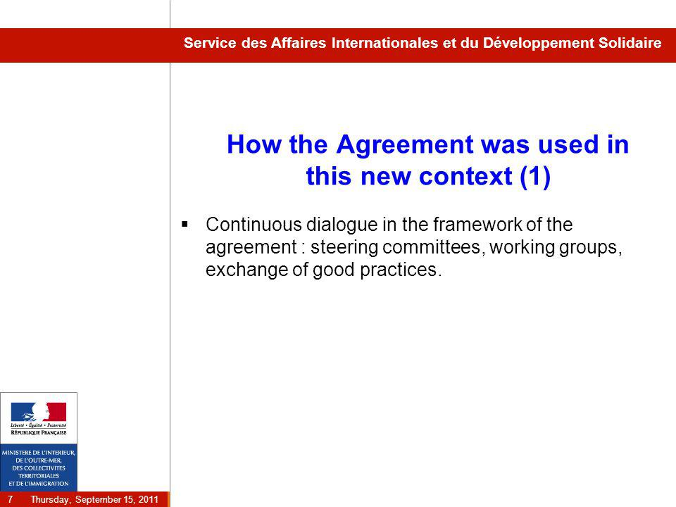 Thursday, September 15, 2011 7 Service des Affaires Internationales et du Développement Solidaire How the Agreement was used in this new context (1) 
