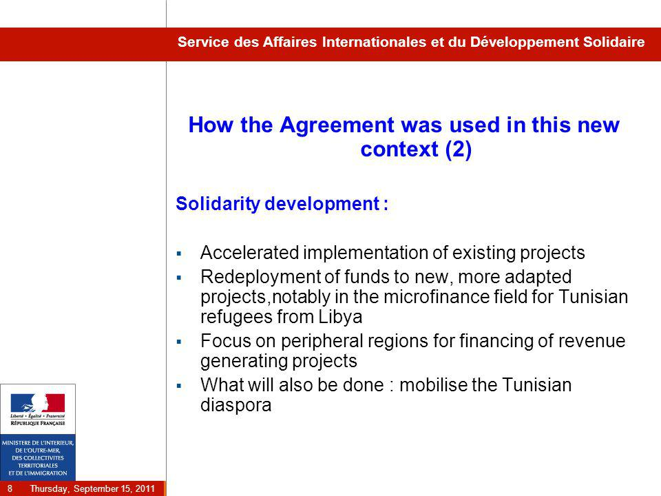 Thursday, September 15, 2011 8 Service des Affaires Internationales et du Développement Solidaire How the Agreement was used in this new context (2) S