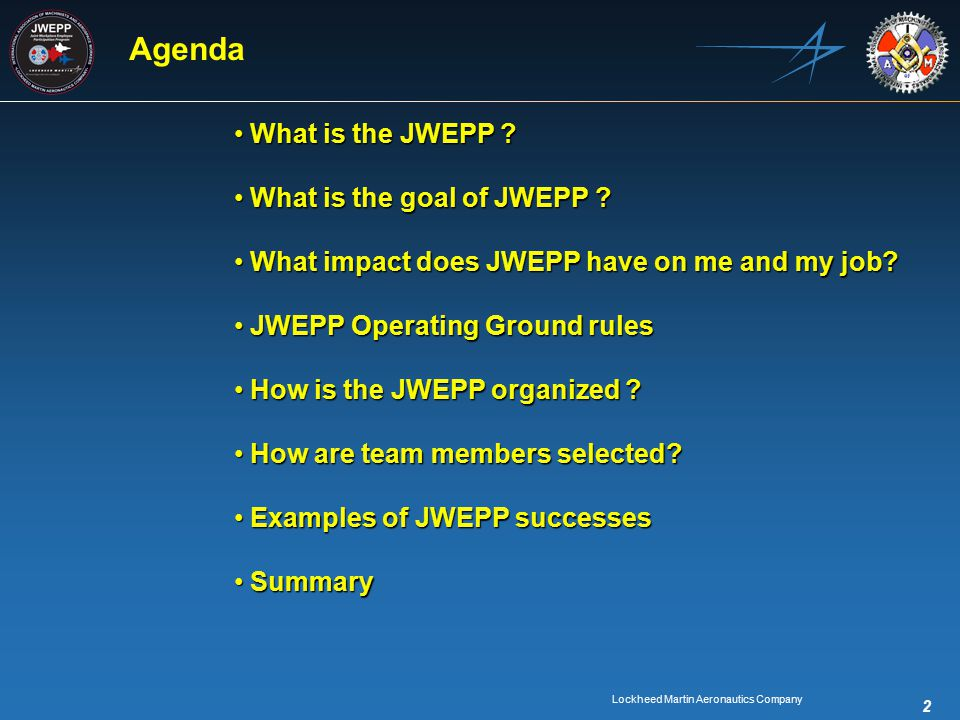 Lockheed Martin Aeronautics Company 2 Agenda What is the JWEPP .