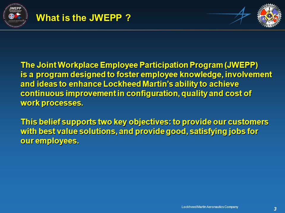 Lockheed Martin Aeronautics Company 3 What is the JWEPP .