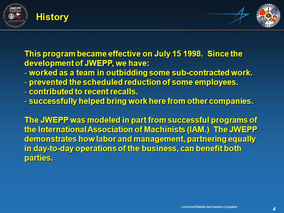 Lockheed Martin Aeronautics Company 4 History This program became effective on July 15 1998.