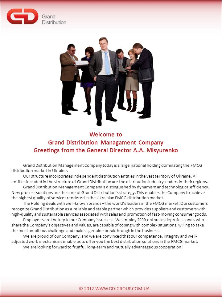 Welcome to Grand Distribution Managament Company Greetings from the General Director A.A.