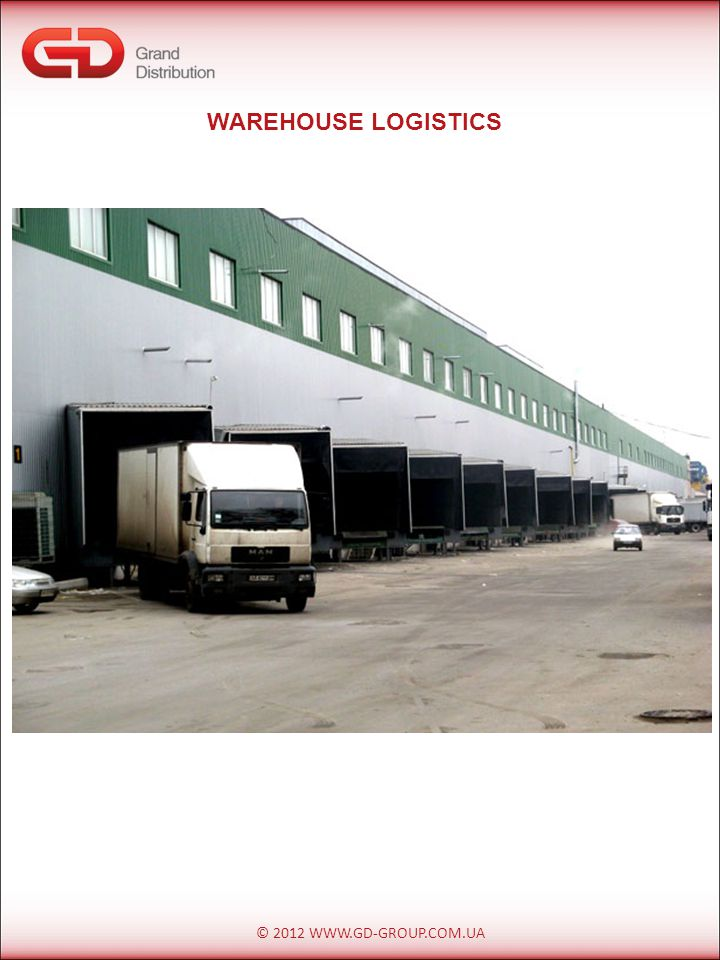 © 2012 WWW.GD-GROUP.COM.UA WAREHOUSE LOGISTICS FIVE-TIER GOODS STORAGE SYSTEM