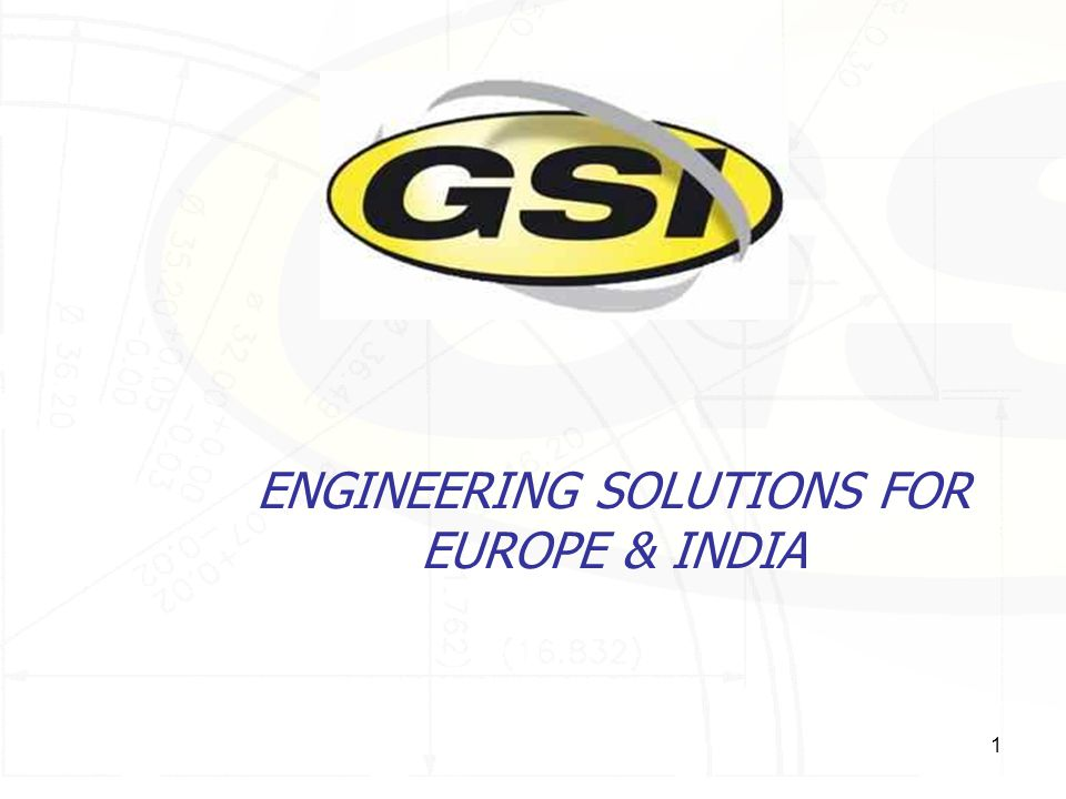 1 ENGINEERING SOLUTIONS FOR EUROPE & INDIA