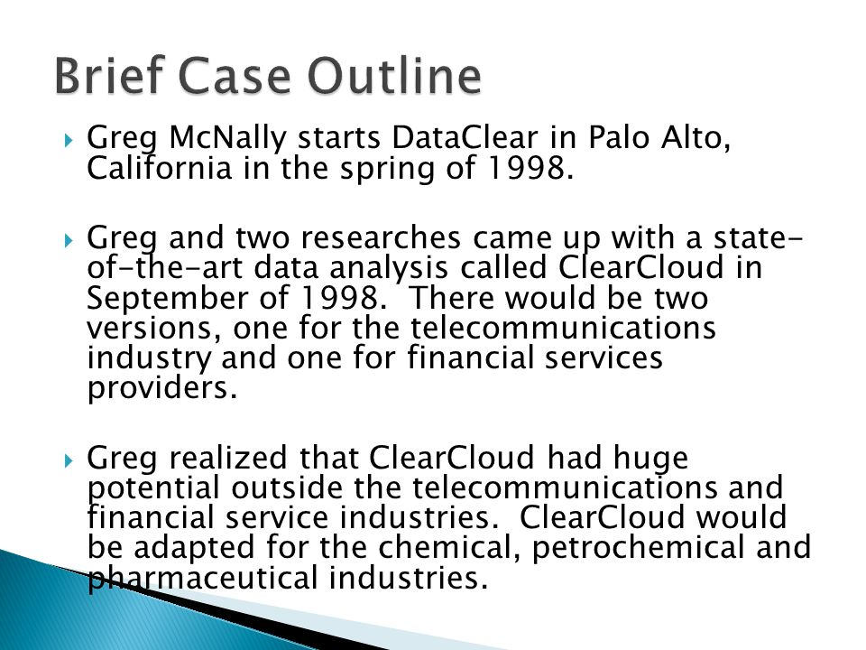  Greg McNally starts DataClear in Palo Alto, California in the spring of 1998.