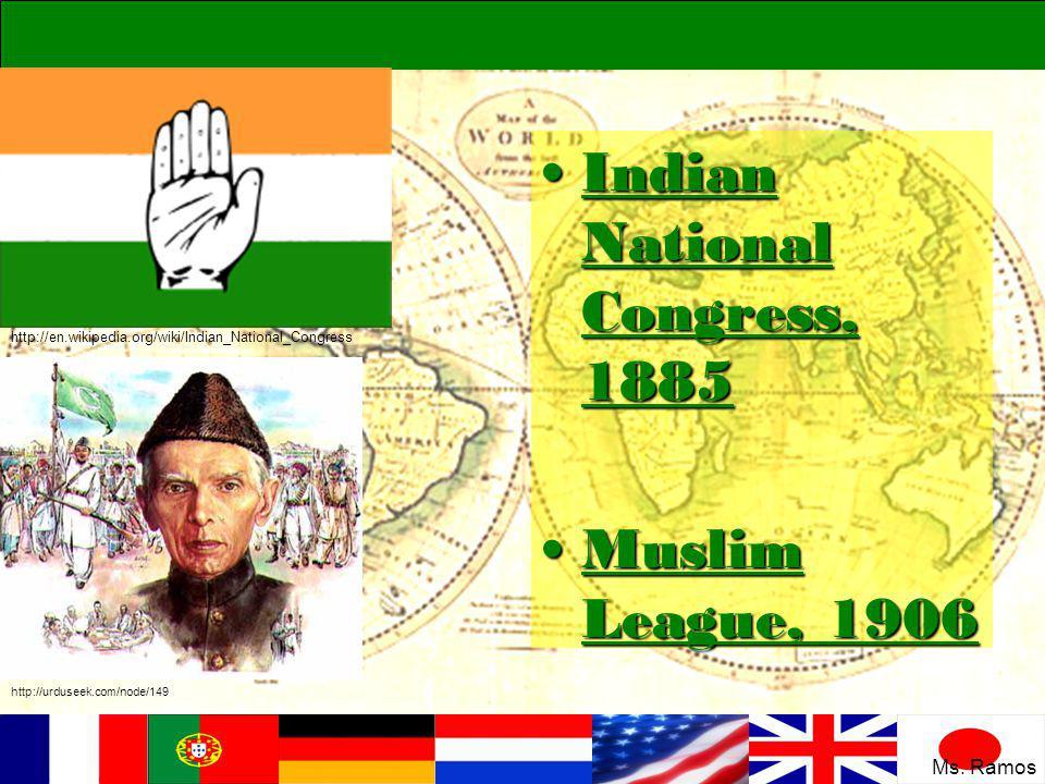 Indian National Congress, 1885Indian National Congress, 1885 Muslim League, 1906Muslim League, 1906 http://en.wikipedia.org/wiki/Indian_National_Congress http://urduseek.com/node/149 Ms.