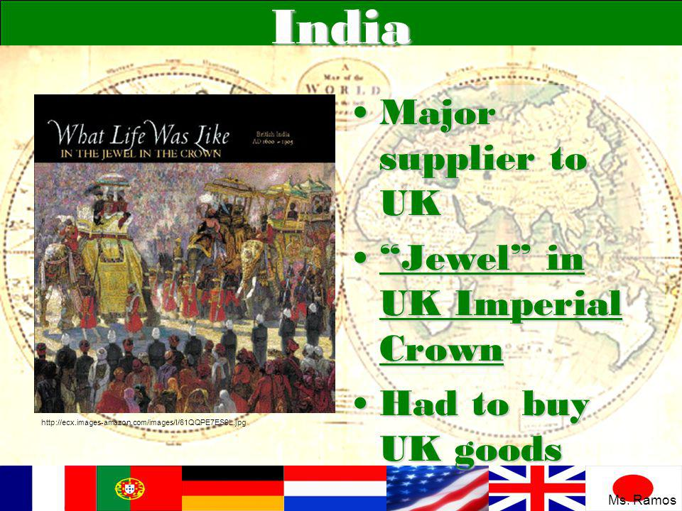 India Major supplier to UKMajor supplier to UK Jewel in UK Imperial Crown Jewel in UK Imperial Crown Had to buy UK goodsHad to buy UK goods http://ecx.images-amazon.com/images/I/61QQPE7ES9L.jpg Ms.
