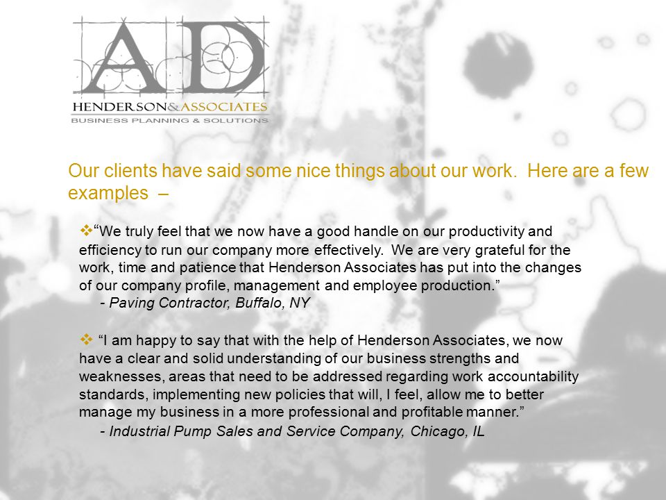 Our clients have said some nice things about our work.