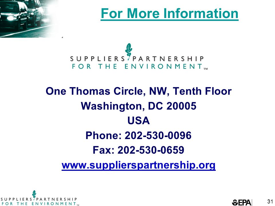 31 For More Information One Thomas Circle, NW, Tenth Floor Washington, DC 20005 USA Phone: 202-530-0096 Fax: 202-530-0659 www.supplierspartnership.org