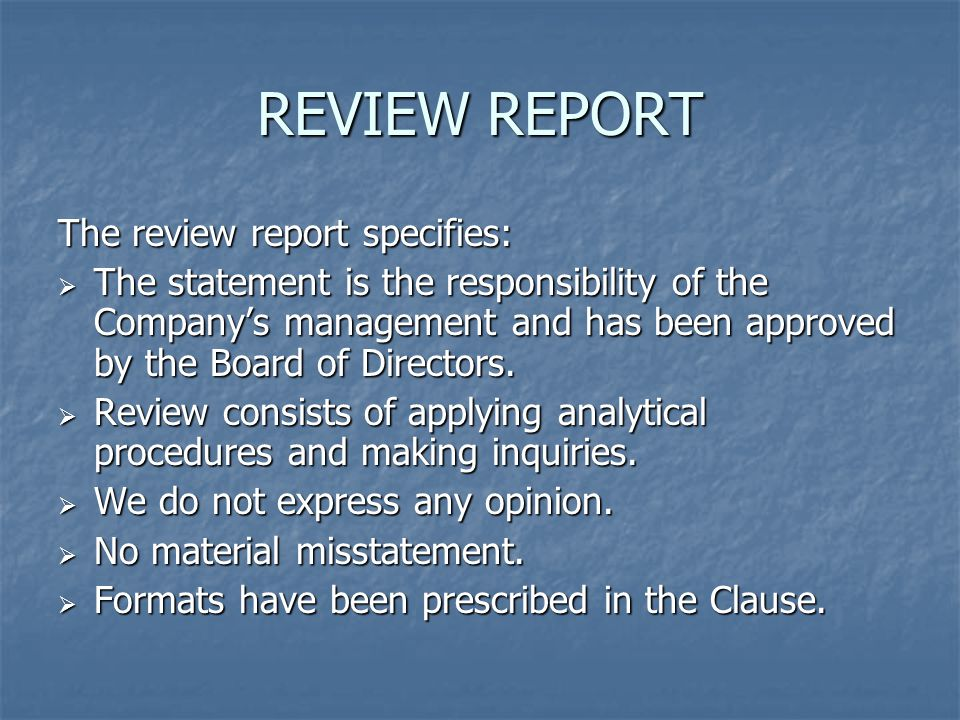 REVIEW REPORT The review report specifies:  The statement is the responsibility of the Company's management and has been approved by the Board of Dir