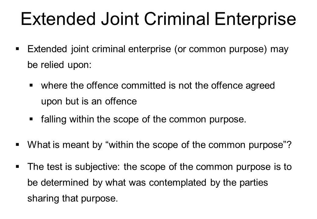 Extended Joint Criminal Enterprise cont.