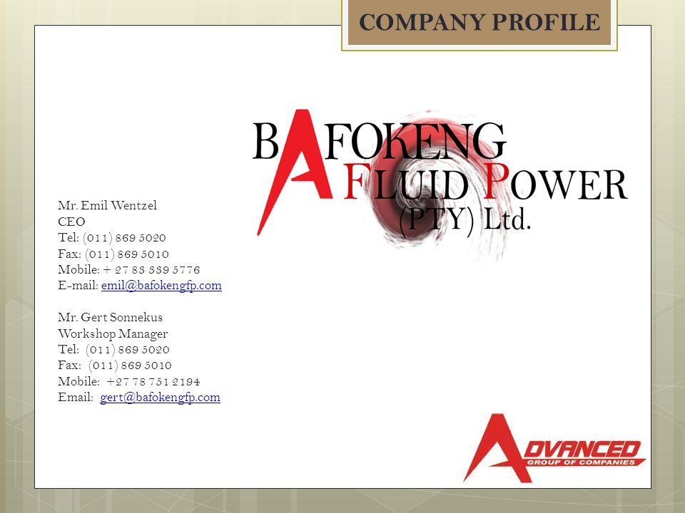 COMPANY PROFILE Mr. Emil Wentzel CEO Tel: (011) 869 5020 Fax: (011) 869 5010 Mobile: + 27 83 339 5776 E-mail: emil@bafokengfp.comemil@bafokengfp.com M