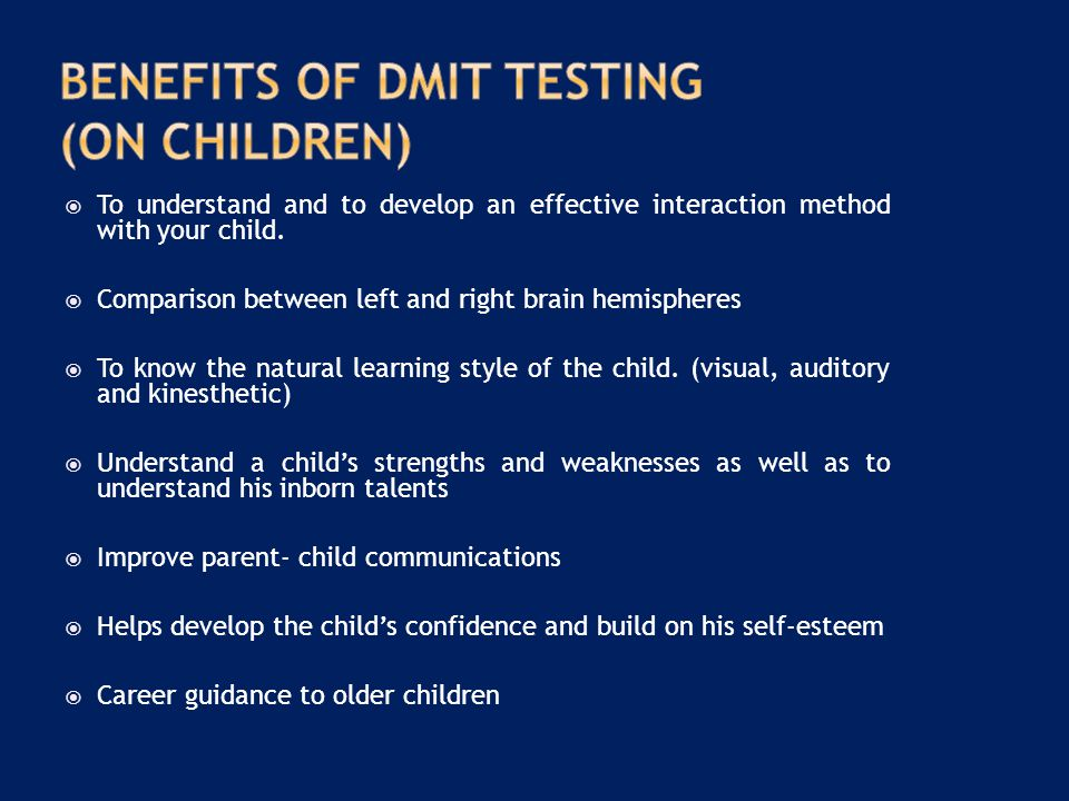  To understand and to develop an effective interaction method with your child.  Comparison between left and right brain hemispheres  To know the na