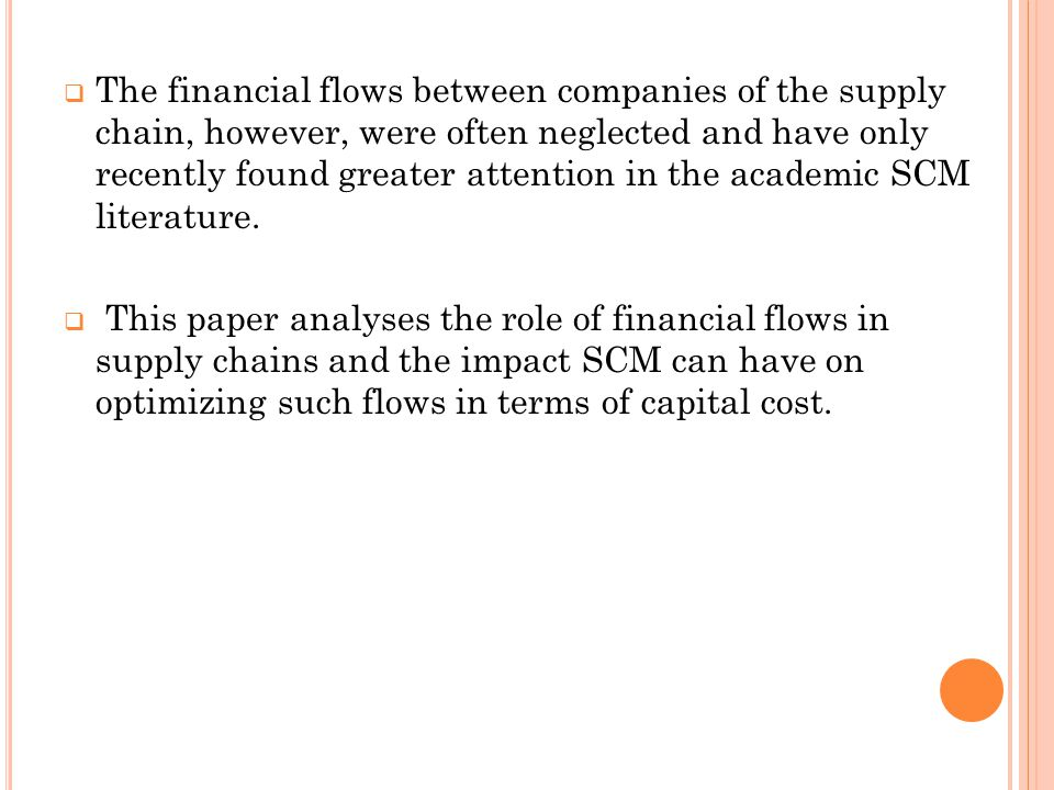 The financial flows between companies of the supply chain, however, were often neglected and have only recently found greater attention in the academic SCM literature.
