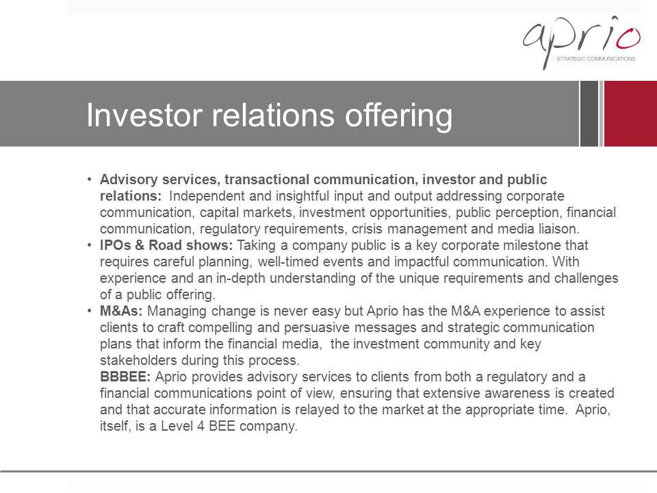 Investor relations offering Advisory services, transactional communication, investor and public relations: Independent and insightful input and output