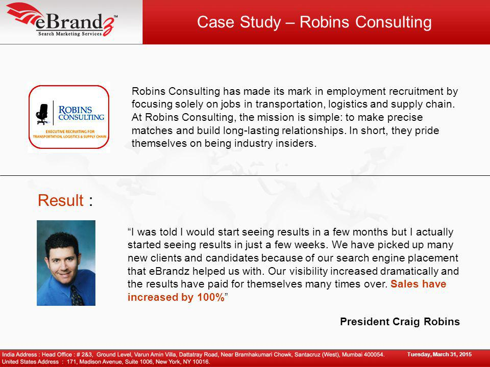 Case Study – Robins Consulting Result : Robins Consulting has made its mark in employment recruitment by focusing solely on jobs in transportation, logistics and supply chain.
