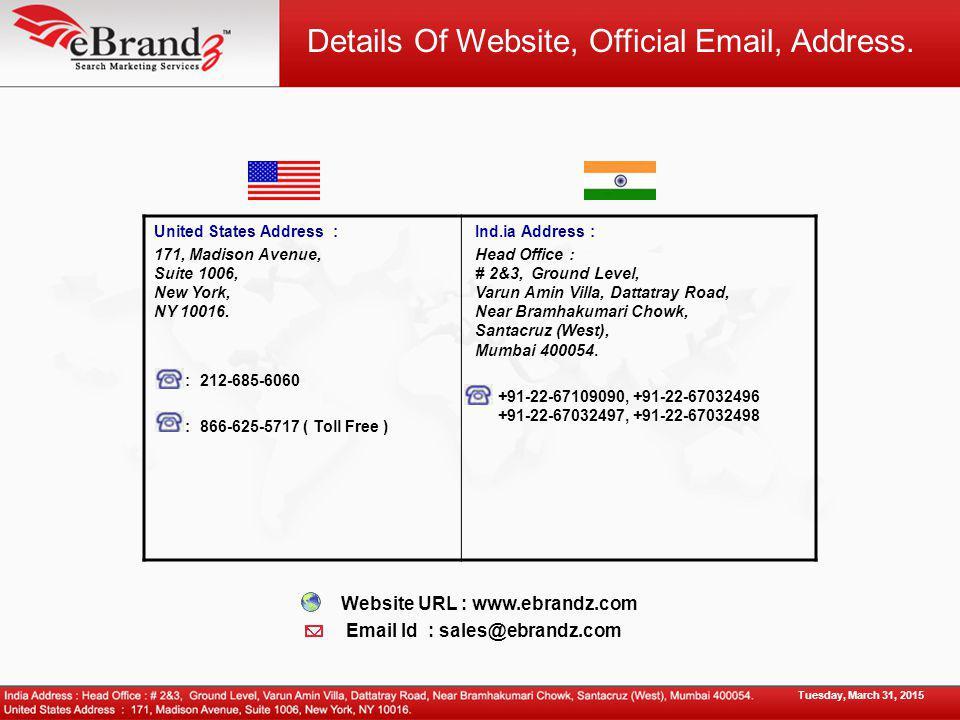 United States Address : 171, Madison Avenue, Suite 1006, New York, NY 10016. : 212-685-6060 : 866-625-5717 ( Toll Free ) Ind.ia Address : Head Office