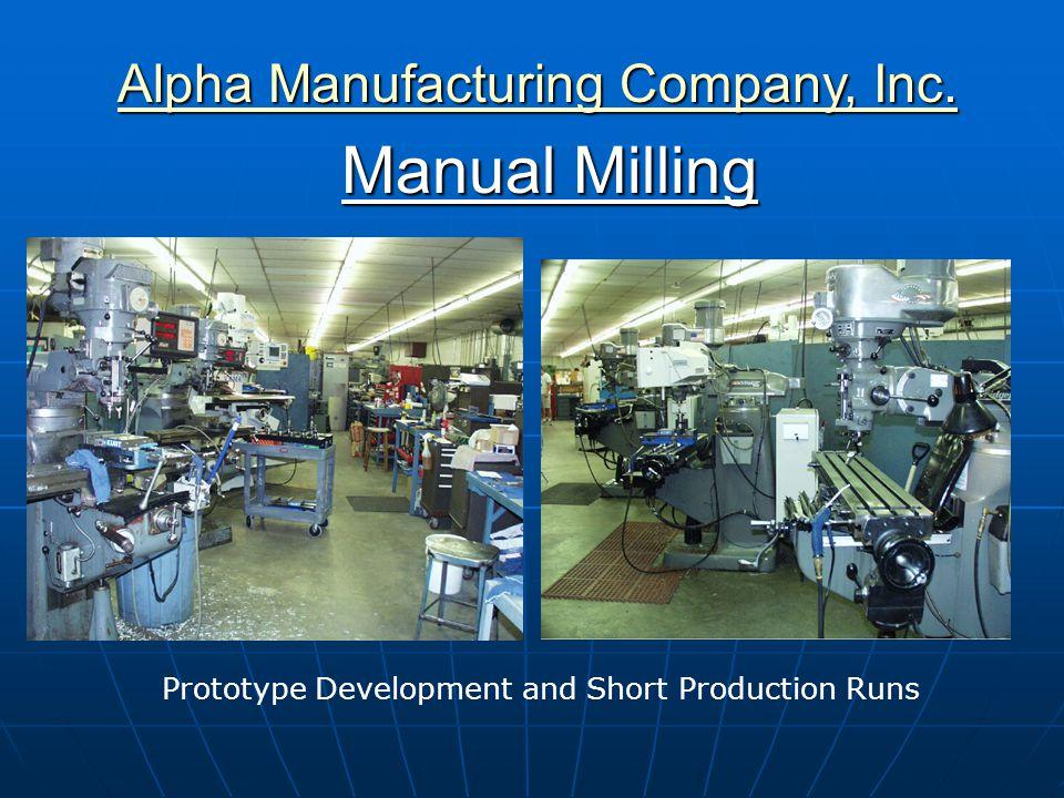 CNC Milling Alpha Manufacturing Company, Inc. Alpha Manufacturing Company, Inc.