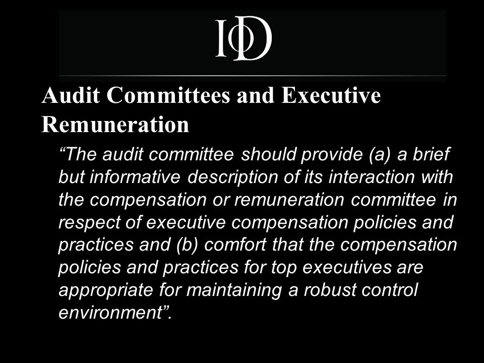 9 Audit Committees: Fulfilling Expectations If audit committees are to provide the degree of assurance that boards and investors are looking for, their members will have to devote considerably more time to their duties and be appropriately rewarded for so doing .