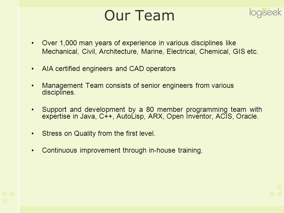 Our Team Over 1,000 man years of experience in various disciplines like Mechanical, Civil, Architecture, Marine, Electrical, Chemical, GIS etc. AIA ce
