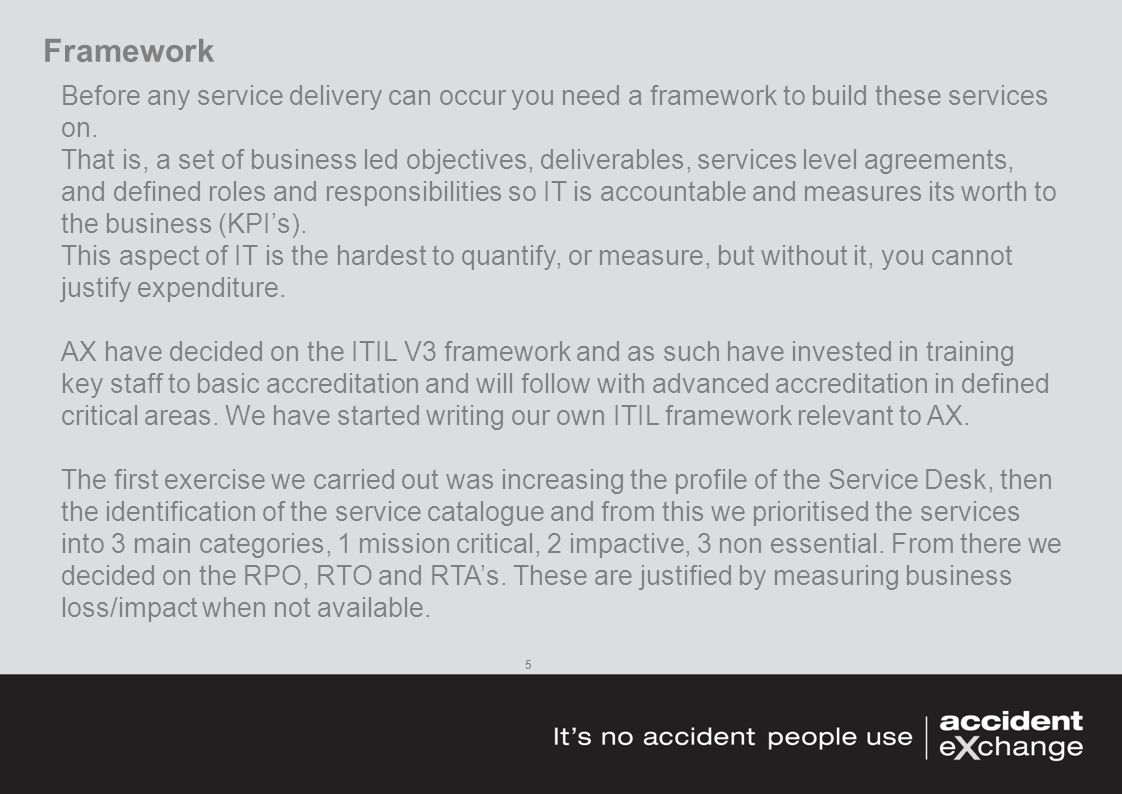 Framework 5 Before any service delivery can occur you need a framework to build these services on.