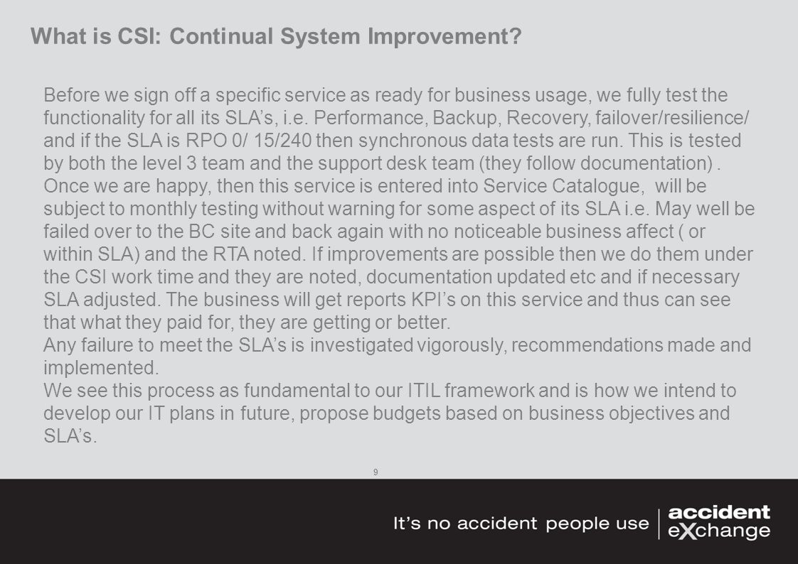 What is CSI: Continual System Improvement.