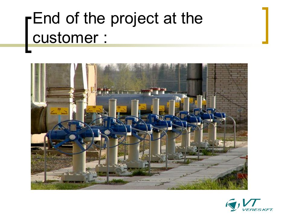 End of the project at the customer :