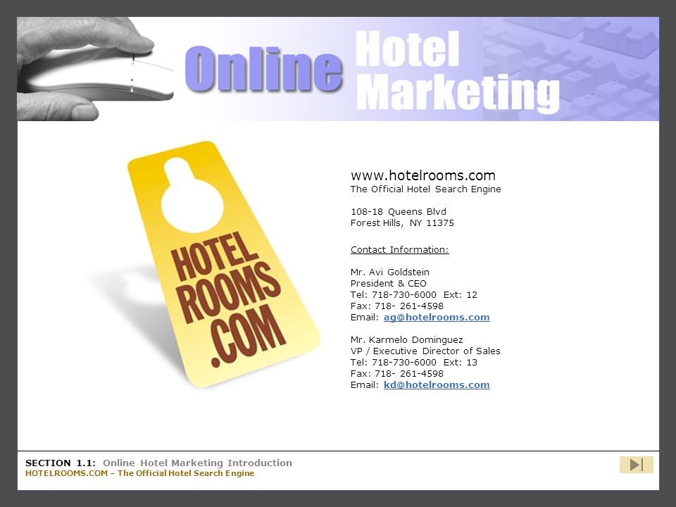 HotelRooms.com SECTION 1.1: Online Hotel Marketing Introduction HOTELROOMS.COM – The Official Hotel Search Engine www.hotelrooms.com The Official Hote