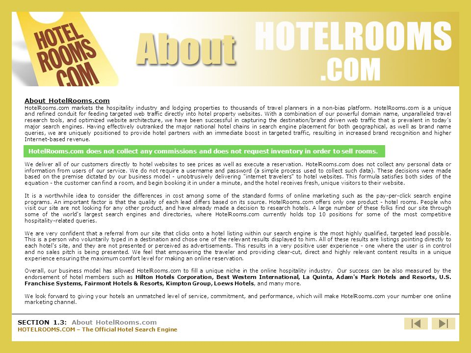 About HotelRooms.com SECTION 1.3: About HotelRooms.com HOTELROOMS.COM – The Official Hotel Search Engine About HotelRooms.com HotelRooms.com markets t