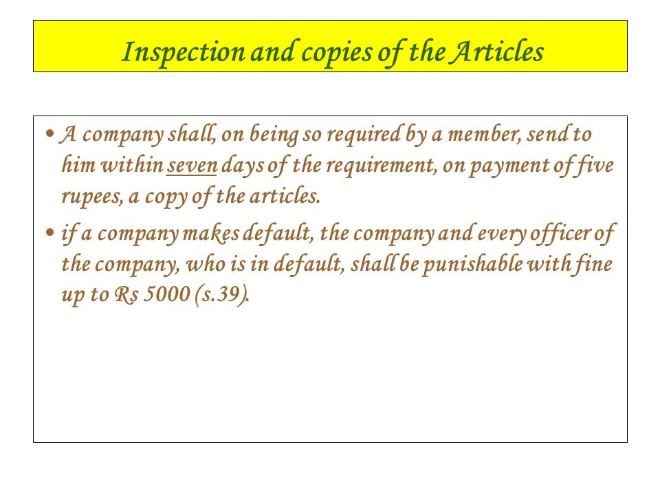 Inspection and copies of the Articles A company shall, on being so required by a member, send to him within seven days of the requirement, on payment