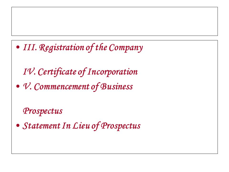 III. Registration of the Company IV. Certificate of Incorporation V. Commencement of Business Prospectus Statement In Lieu of Prospectus