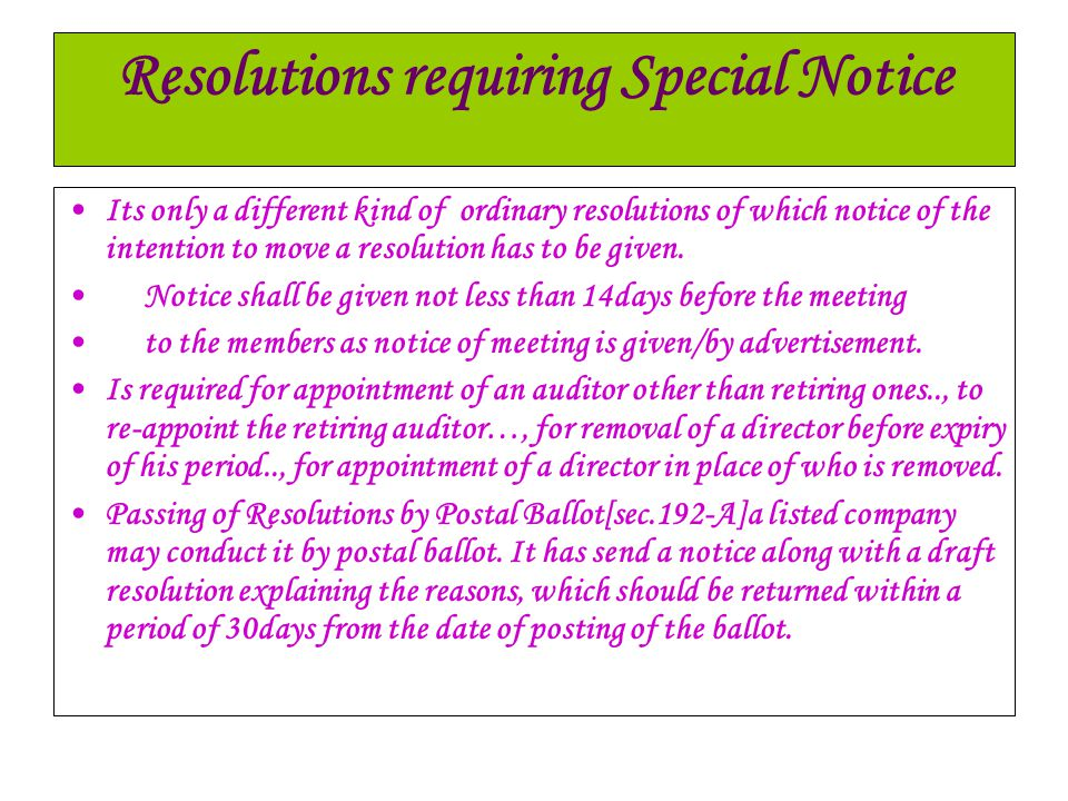 Resolutions requiring Special Notice Its only a different kind of ordinary resolutions of which notice of the intention to move a resolution has to be
