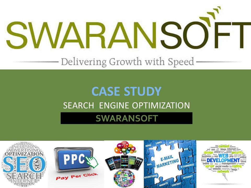 SWARANSOFT CASE STUDY SEARCH ENGINE OPTIMIZATION