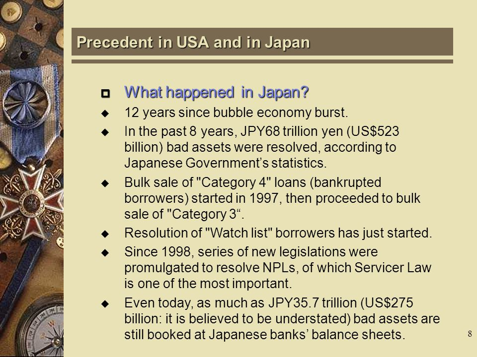 7  What happened in USA.  By 1989, 750 S&Ls were bankrupted due to high NPL ratios.