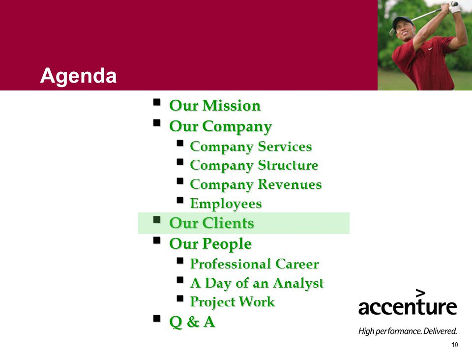 10 Agenda  Our Mission  Our Company  Company Services  Company Structure  Company Revenues  Employees  Our Clients  Our People  Professional Career  A Day of an Analyst  Project Work  Q & A