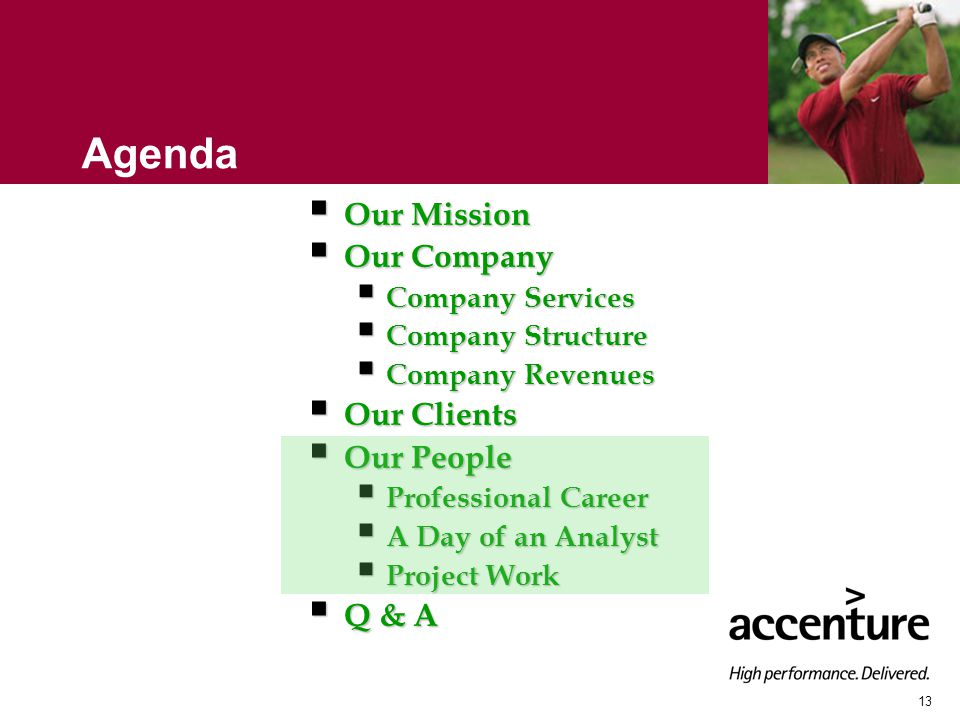 13 Agenda  Our Mission  Our Company  Company Services  Company Structure  Company Revenues  Our Clients  Our People  Professional Career  A Day of an Analyst  Project Work  Q & A