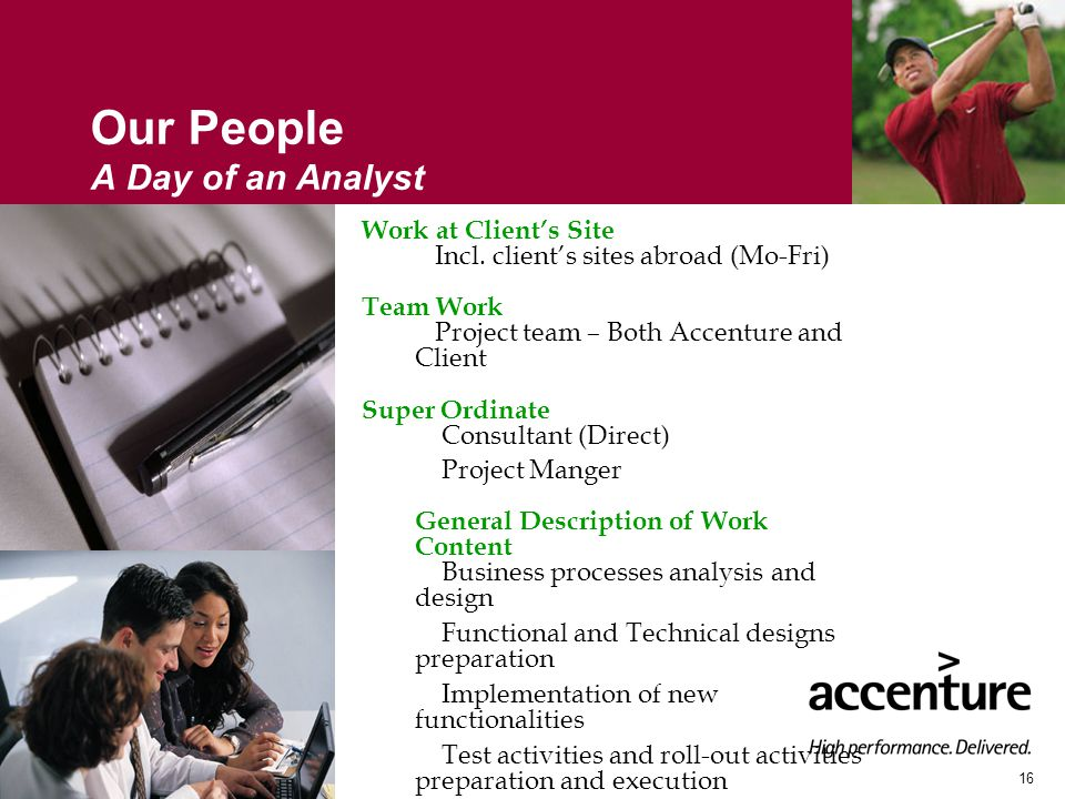 16 Our People A Day of an Analyst Work at Client's Site Incl.