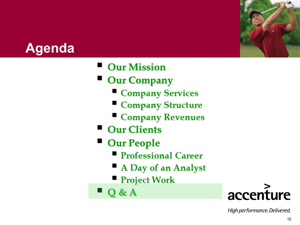 18 Agenda  Our Mission  Our Company  Company Services  Company Structure  Company Revenues  Our Clients  Our People  Professional Career  A Day of an Analyst  Project Work  Q & A