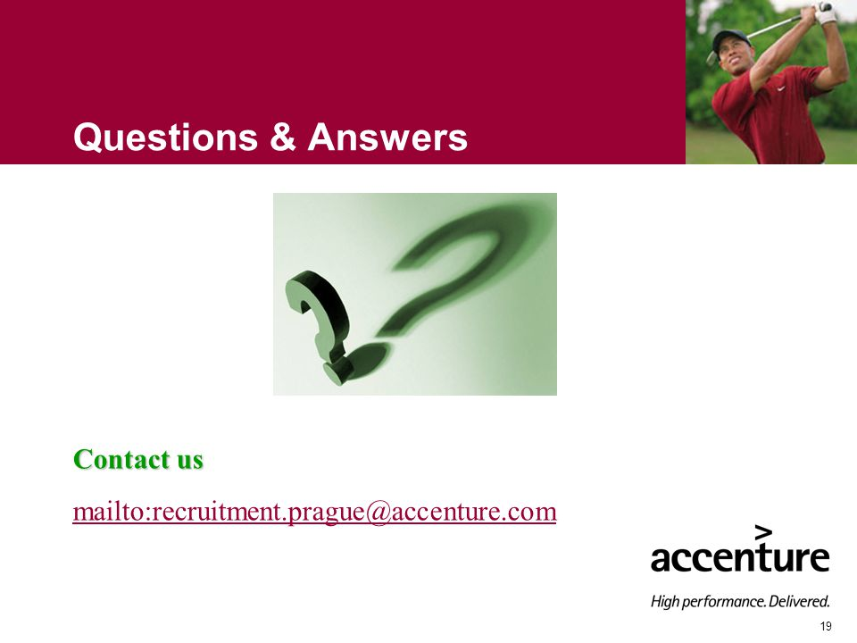 19 Questions & Answers Contact us mailto:recruitment.prague@accenture.com