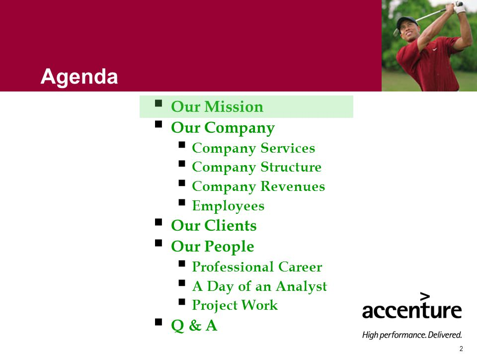3 Our Mission Accenture helps deliver innovation that enables our clients enables our clients to become high-performance businesses.