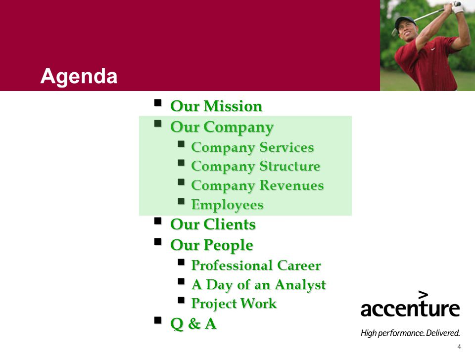 4 Agenda  Our Mission  Our Company  Company Services  Company Structure  Company Revenues  Employees  Our Clients  Our People  Professional Career  A Day of an Analyst  Project Work  Q & A