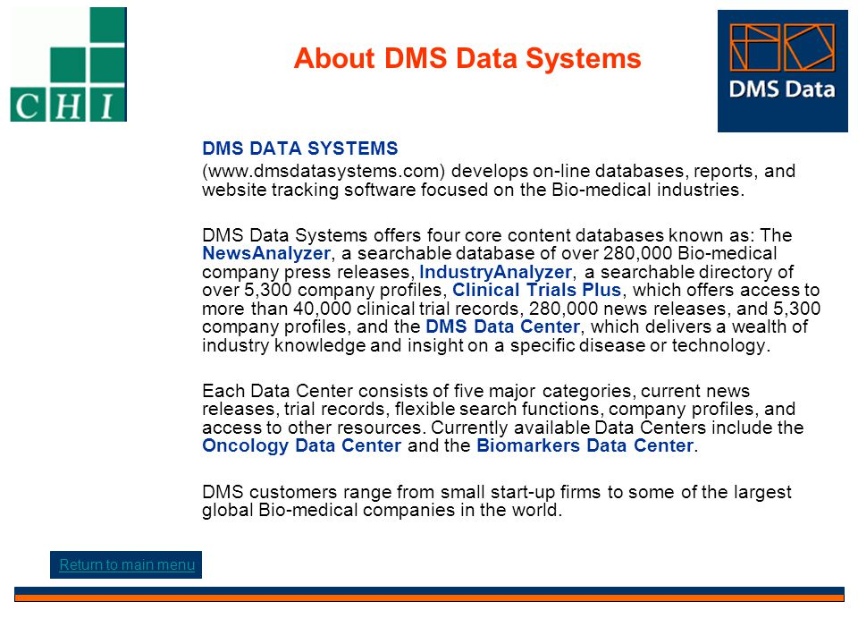 About DMS Data Systems DMS DATA SYSTEMS (www.dmsdatasystems.com) develops on-line databases, reports, and website tracking software focused on the Bio-medical industries.