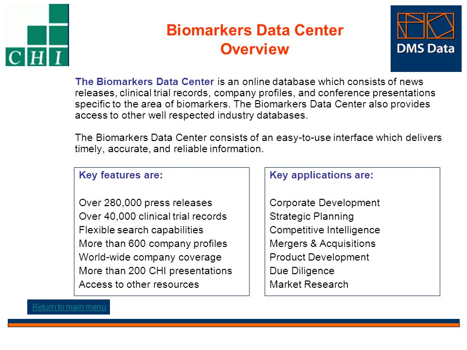 Biomarkers Data Center Overview The Biomarkers Data Center is an online database which consists of news releases, clinical trial records, company profiles, and conference presentations specific to the area of biomarkers.