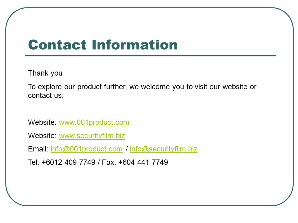 Contact Information Thank you To explore our product further, we welcome you to visit our website or contact us; Website: www.001product.comwww.001pro