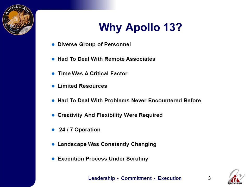 Leadership - Commitment - Execution3 Why Apollo 13.